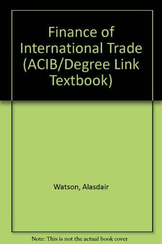 Finance of International Trade (ACIB/Degree Link Textbook): Alasdair Watson, Paul