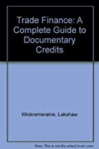9780852974889: Trade Finance: A Complete Guide to Documentary Credits