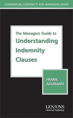 9780852977606: The Managers Guide to Understanding Indemnity Clauses (Business & Economics)