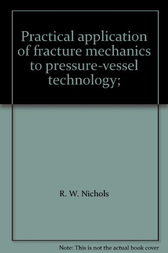 9780852980491: Practical Application of Fracture Mechanics to Pressure Vessel Technology