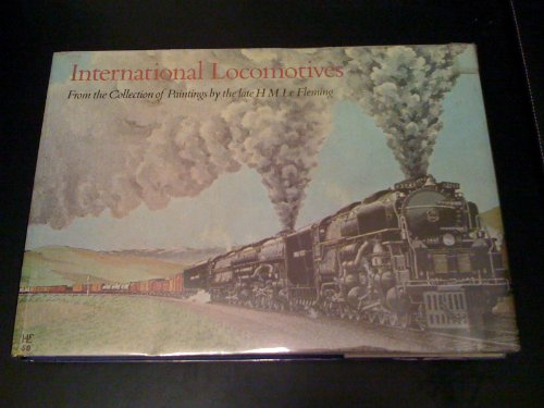 9780852980552: International Locomotives: From the Collection of Paintings by H.M.Le Fleming