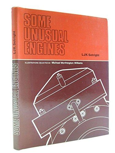 Some Unusual Engines: Setright, L. J. K
