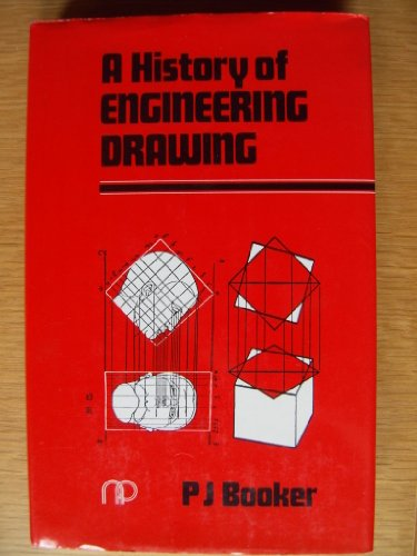 History of Engineering Drawing: Booker, P.J.