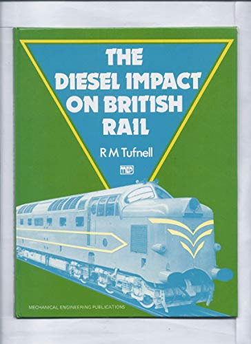 9780852984383: The Diesel Impact on British Rail
