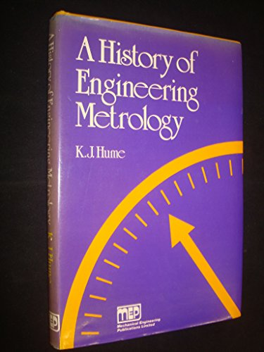 A History of Engineering Metrology: Hume, K.J.