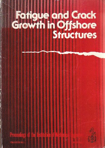 9780852985984: Fatigue and Crack Growth in Offshore Structures 1986 (Institution of Mechanical Engineers)