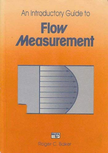 An Introductory Guide to Flow Measurement: Baker, R. C.