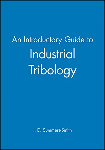 An Introductory Guide to Industrial Tribology (Introductory: J. D. Summers-Smith