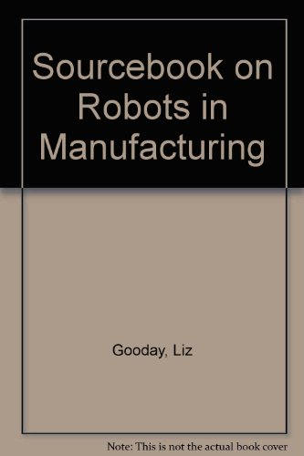 9780852989791: Sourcebook on Robots in Manufacturing
