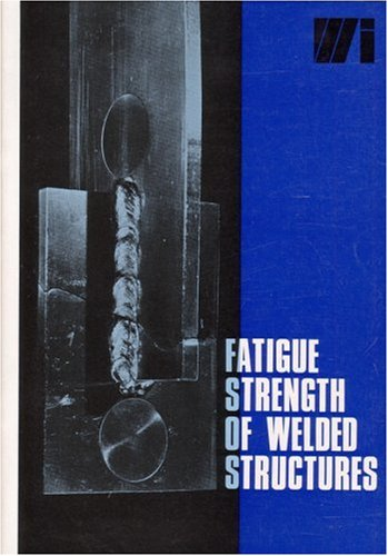 Fatigue Strength of Welded Structures: Richards, K. G.