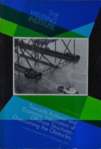 9780853001966: Towards Rational and Economic Fabrication of Offshore Structures: Overcoming the Obstacles