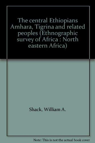 9780853020400: Central Ethiopians: Amhara, Tigrina and Related Peoples (Ethnographic Survey of Africa)