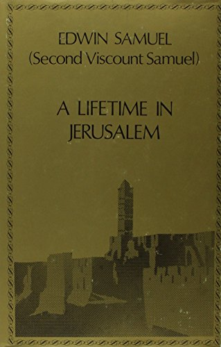A Lifetime in Jerusalem: the Memoirs of the Second Viscount Samuel: Samuel, Edwin