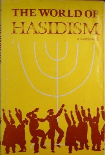 World of Hasidism: Rabinowicz, Harry M.