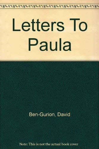 LETTERS TO PAULA,: David Ben-Gurion, translated from the Hebrew by Aubrey Hodes