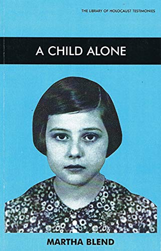 9780853032977: A Child Alone (Library of Holocaust Testimonies)