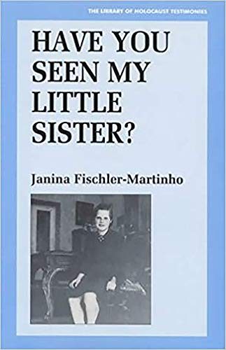 HAVE YOU SEEN MY LITTLE SISTER?: FischLer-Martinho, Janina.