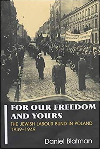 9780853034490: For Our Freedom and Yours: The Jewish Labour Bund in Poland 1939-1949 (Parkes-Wiener Series on Jewish Studies)