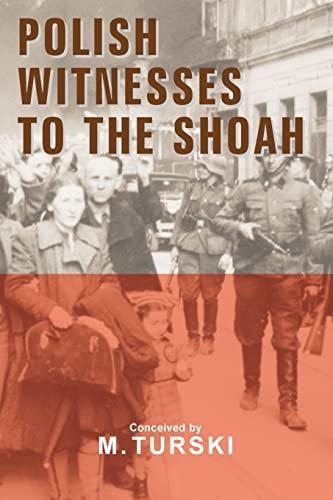 Polish Witnesses to the Shoah: Marian Turski (Editor), Antony Polonsky (Foreword)
