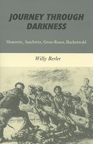Journey through Darkness: Monowitz, Auschwitz, Gross-Rosen, Buchenwald: Berler, Willy