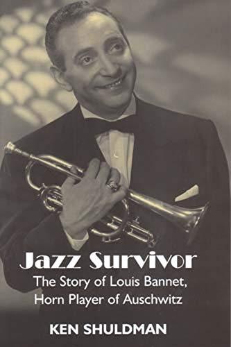 9780853034766: Jazz Survivor: The Story of Louis Bannet, Horn Player of Auschwitz