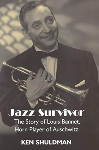 9780853034766: Jazz Survivor: The Story of Louis Bannet, Horn Player of Auschwitz (Library of Holocaust Testimonies)
