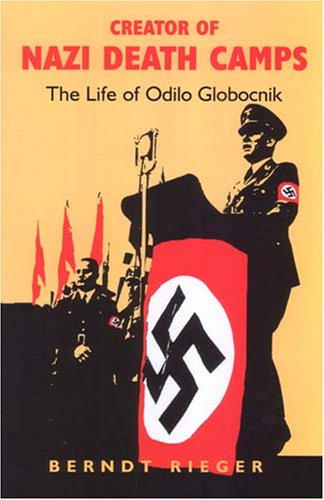 9780853035329: Creator of Nazi Death Camps: The Life of Odilo Globocnik
