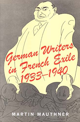 German Writers in French Exile: 1933-1940: Martin Mauthner
