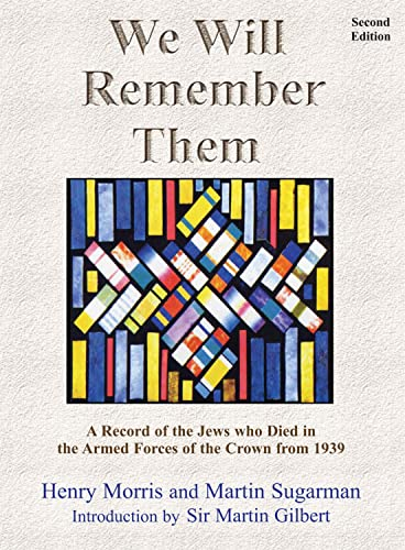 9780853036210: We Will Remember Them: A Record of the Jews Who Died in the Armed Forces of the Crown from 1939 (Second Edition, Greatly Expanded and Revised)