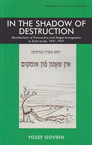 9780853036432: In the Shadow of Destruction: Recollections of Transnistria and Illegal Immigration to Eretz Israel (Library of Holocaust Testimoni)