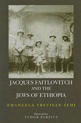 Jacques Faitlovitch and the Jews of Ethiopia (0853036551) by Emanuela Trevisan-Semi
