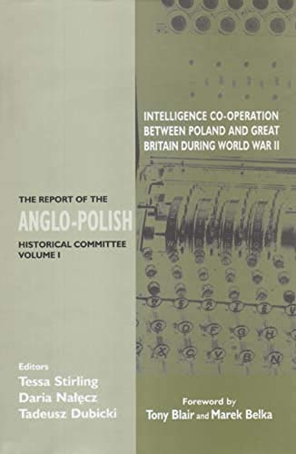 9780853036562: Intelligence Co-Operation Between Poland and Great Britain During World War II: The Report of the Anglo-Polish Historical Committee Volume 1: Vol 1 (Government Official History Series)