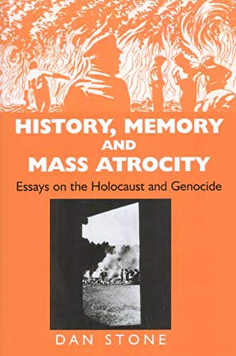 9780853036616: History, Memory And Mass Atrocity: Essays on the Holocaust And Genocide