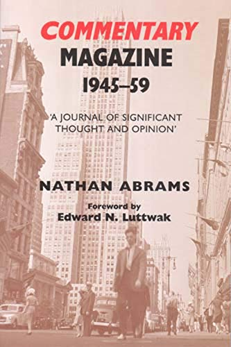 Commentary Magazine 1945-1959 - 'A Journal of Significant Thought and Opinion': Nathan ...