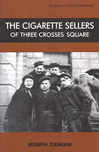 9780853036869: The Cigarette Sellers of Three Crosses Square (Library of Holocaust Testimonies)