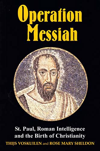 9780853037026: Operation Messiah: St Paul, Roman Intelligence and the Birth of Christianity