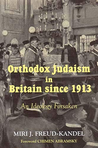 9780853037132: Orthodox Judaism in Britain Since 1913: An Ideology Forsaken