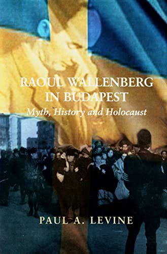 9780853037279: Raoul Wallenberg in Budapest: Myth, History and Holocaust