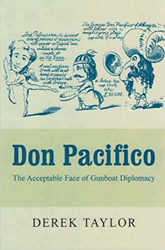 Don Pacifico: The Acceptable Face of Gunboat Diplomacy (9780853037637) by Derek Taylor