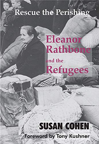 9780853037781: Rescue the Perishing: Eleanor Rathbone and the Refugees