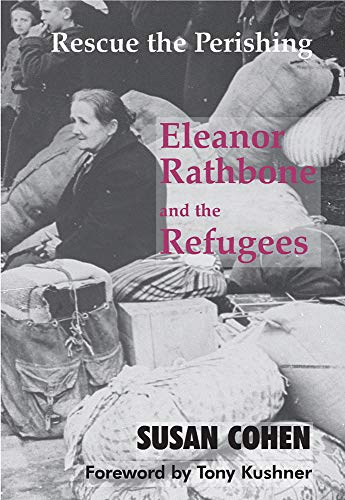 9780853037798: Rescue the Perishing: Eleanor Rathbone and the Refugees