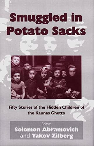 9780853038245: Smuggled in Potato Sacks: Fifty Stories of the Hidden Children of the Kaunas Ghetto