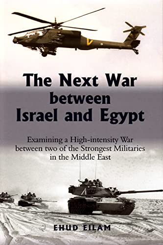 9780853038382: The Next War Between Israel and Egypt: Examining a High-Intensity War Between Two of the Strongest Militaries in the Middle East