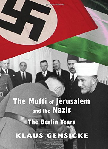 9780853038443: The Mufti of Jerusalem and the Nazis: The Berlin Years