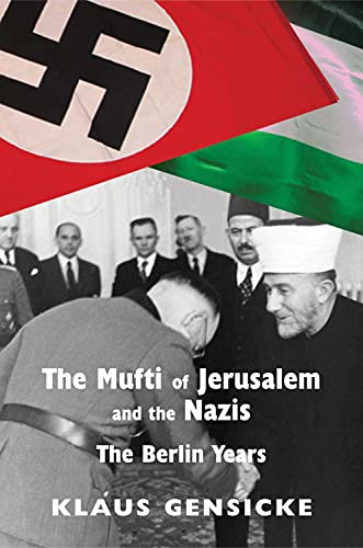 9780853038542: The Mufti of Jerusalem and the Nazis: The Berlin Years