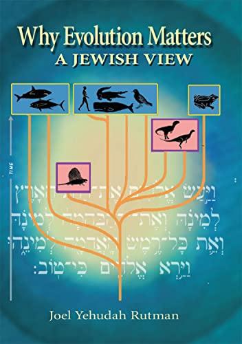 Why Evolution Matters: a Jewish View (Hardback): Joel Yehudah Rutman