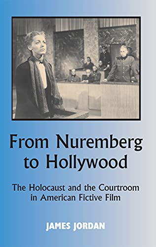 9780853038740: From Nuremberg to Hollywood: The Holocaust and the Courtroom in American Fictive Film (Parkes-Wiener Series on Jewish Studies)