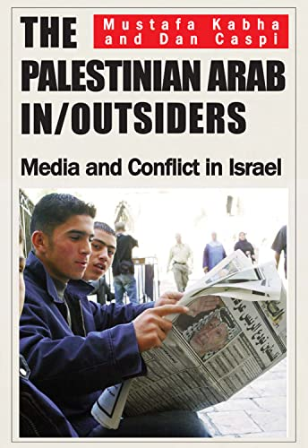 9780853039112: The Palestinian Arab In/Outsiders: Media and Conflict in Israel