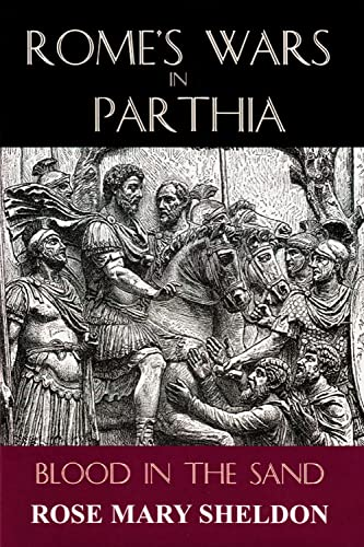 9780853039310: Rome's Wars in Parthia: Blood in the Sand