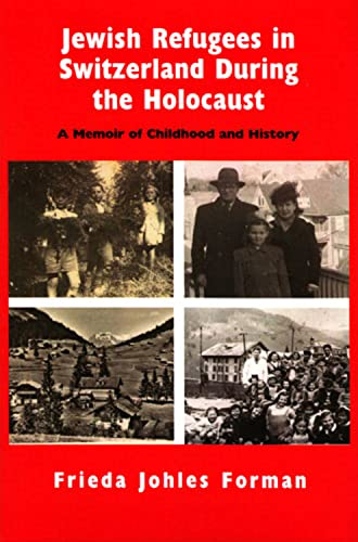 9780853039518: Jewish Refugees in Switzerland during the Holocaust: A Memoir of Childhood and History